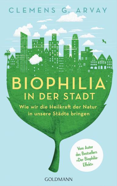 Clemens Arvay Biophilia in der Stadt