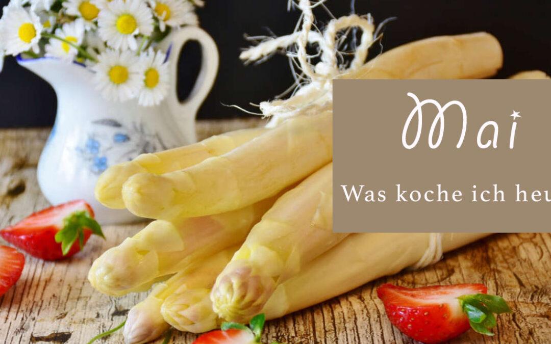 Was kochen Sie heute im Mai?