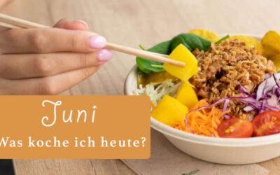 Was kochen Sie heute im Juni?